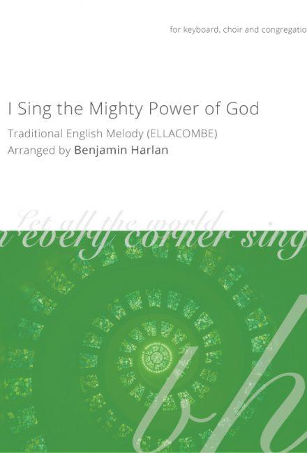 I Sing the Mighty Power of God (Ellacombe)
