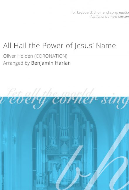 All Hail the Power of Jesus' Name (Coronation)