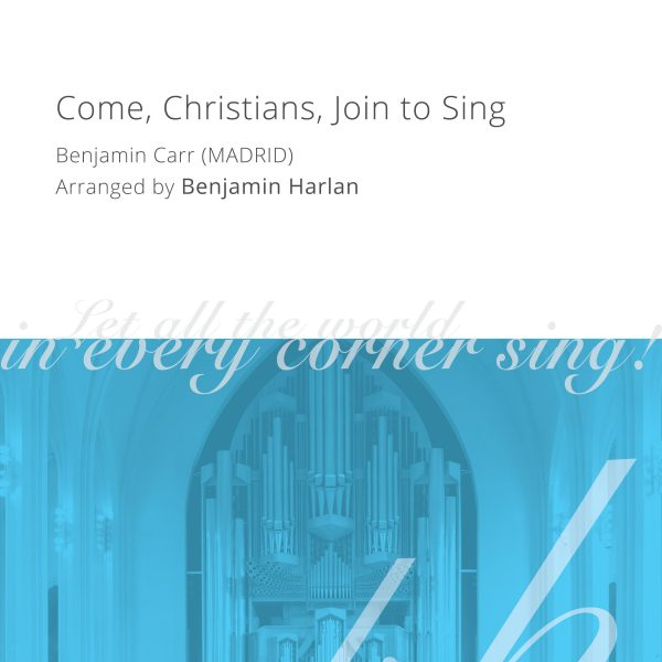Harlan Arrangement Cover (Come Christians Join to Sing)