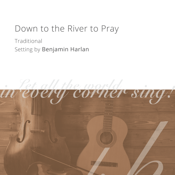 Harlan Arrangement Cover (Down to the River to Pray)