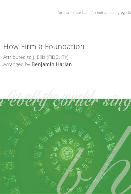 How Firm a Foundation (Fidelity)