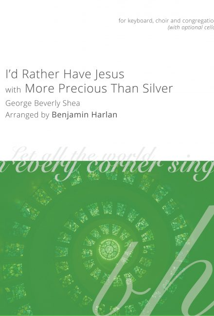 I'd Rather Have Jesus/More Precious Than Silver