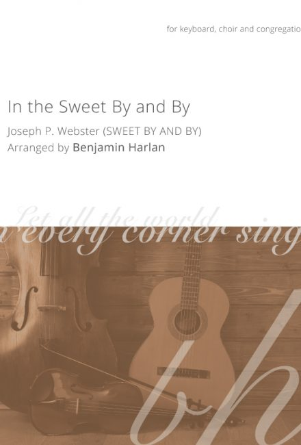 In the Sweet By and By