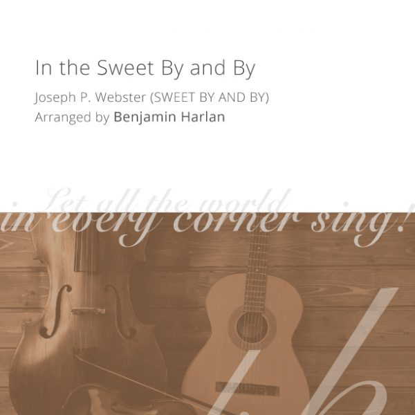 Harlan-Arrangement-Cover-(In-the-Sweet-By-and-By)
