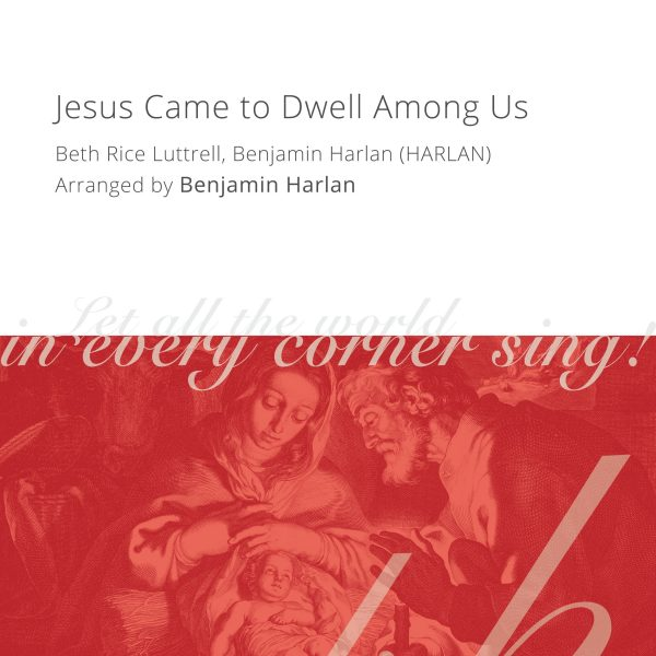 Harlan Arrangement Cover (Jesus Came to Dwell Among Us)