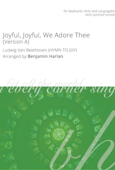 Joyful, Joyful, We Adore Thee (Version A)