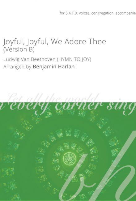 Joyful, Joyful, We Adore Thee (Version B)