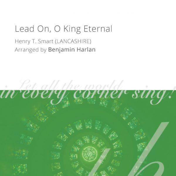 Harlan-Arrangement-Cover-(Lead-On,-O-King-Eternal)