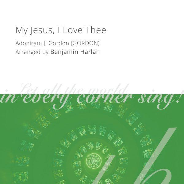 Harlan Arrangement Cover (My Jesus I Love Thee)