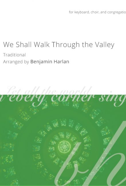 We Shall Walk Through the Valley