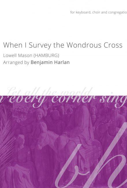 When I Survey the Wondrous Cross (Hamburg)
