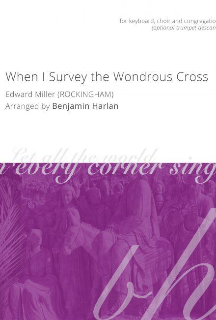 When I Survey the Wondrous Cross (Rockingham)