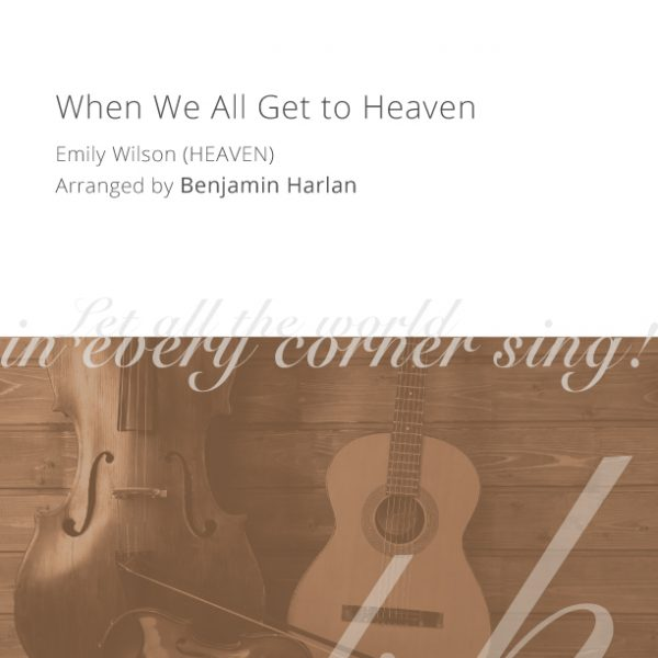 Harlan-Arrangement-Cover-(When-We-All-Get-to-Heaven)