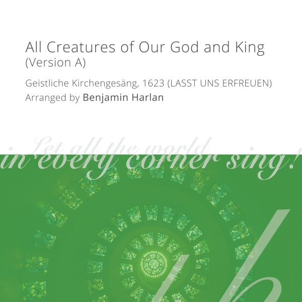 Harlan Arrangement Cover (All Creatures of Our God and King Version A)