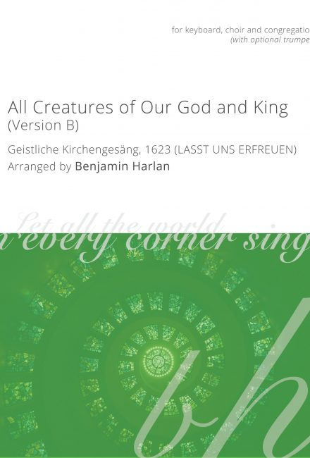 All Creatures of Our God and King (Version B)