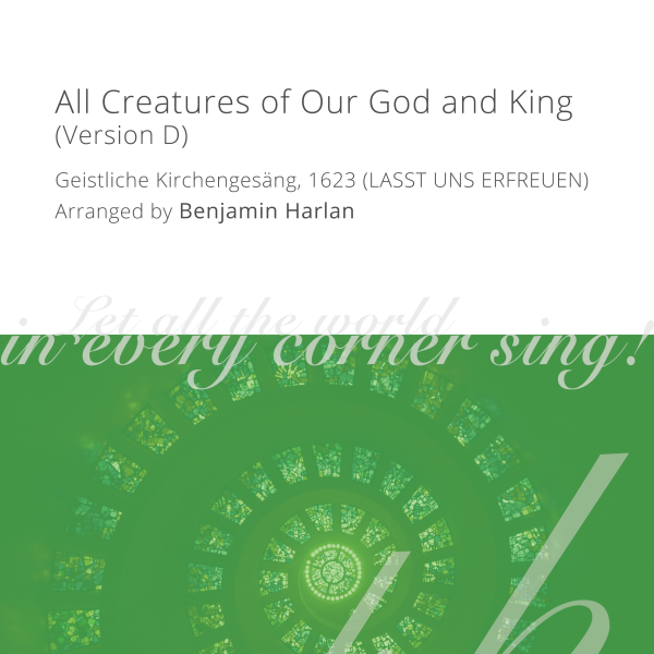 Harlan Arrangement Cover (All Creatures of Our God and King Version D)