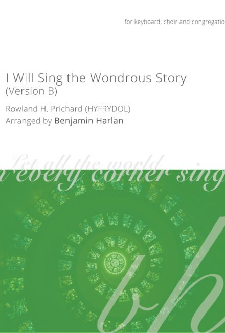 I Will Sing the Wondrous Story (Version B)